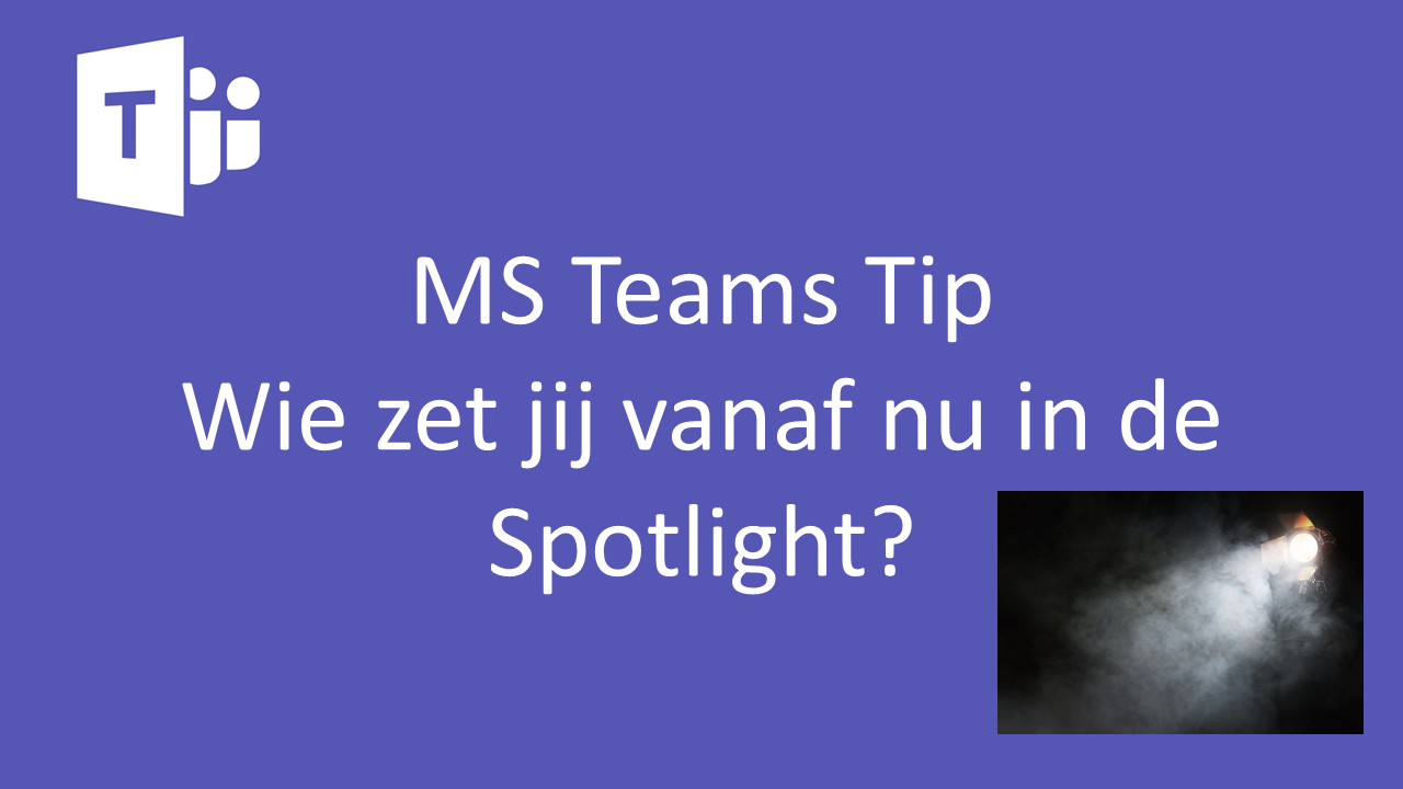 Wie zet jij in de Spotlight?